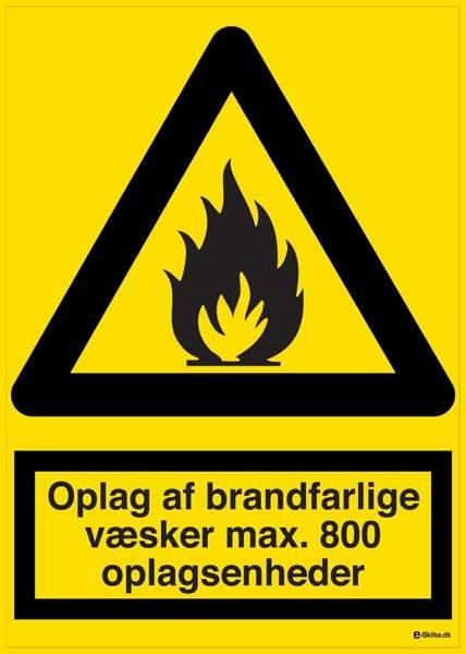 Oplag af brandfarlige væsker max. 800 oplagsenheder. Advarselsskilt