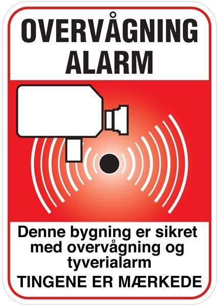 Overvågning  Alarm Denne bygning er sikret med overvågning og tyverialarm Tingene er mærkede skilt