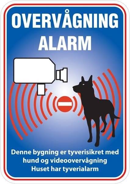 Overvågning Alarm Denne bygning er tyverisikret med hund og videoovervågning Huset har tyverialarm. skilt