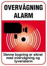 Overvågning  Alarm Denne bygning er sikret med overvågning og tyverialarm rødt Skilt