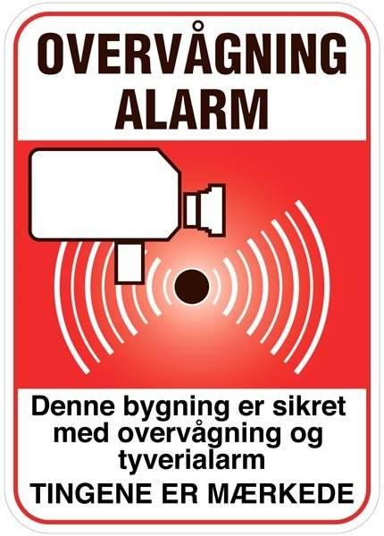 Overvågning Alarm Denne bygning er sikret med overvågning og tyverialarm. Tingene er mærkede. skilt
