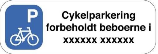 P Cykelparkering forbeholdt beboerne i xxxx xxxxxx skilt