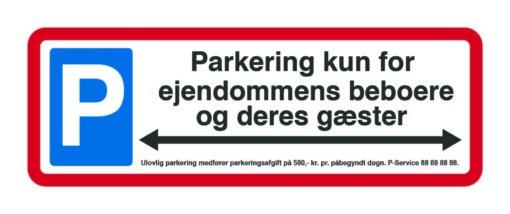 Parkering kun for ejendommens beboere og deres gæster. P skilt