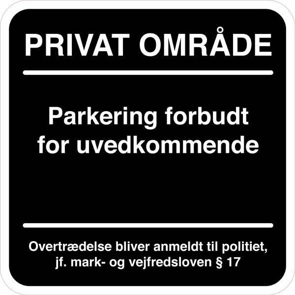 Privat område Parkering forbudt for uvedkommende. Parkeringsskilt