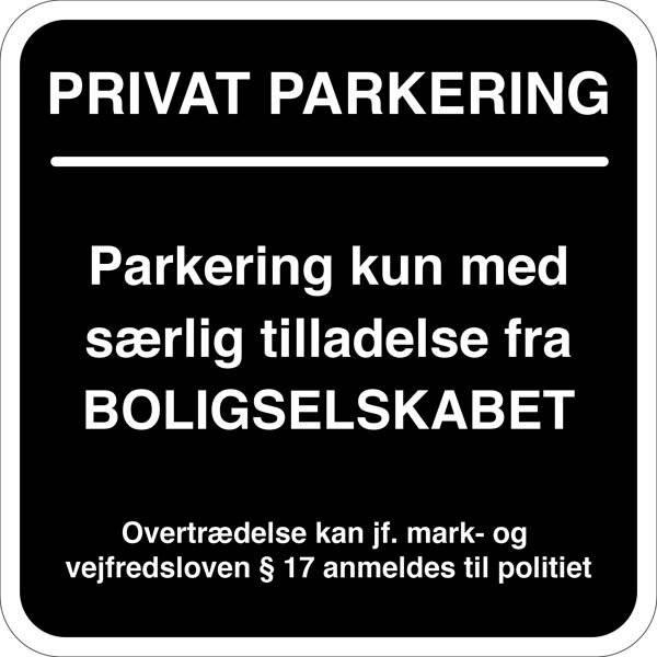 Parkering kun med særlig tilladelse fra Boligselskabet. Parkeringsskilt