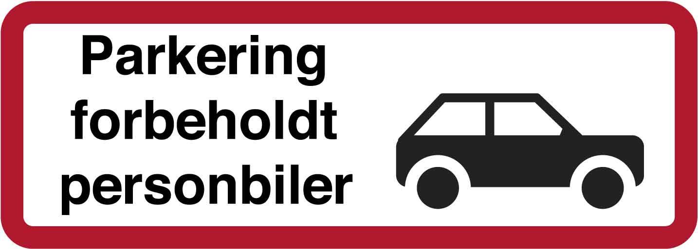 Parkering forbeholdt personbiler. Skilt