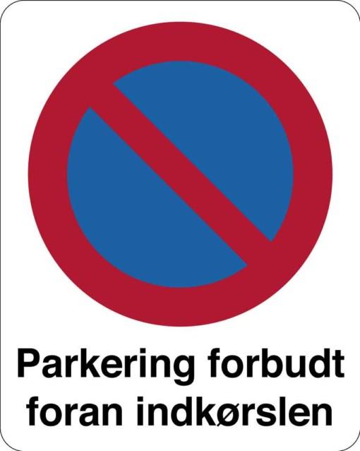 Parkering forbudt foran indkørslen. Parkeringsskilt
