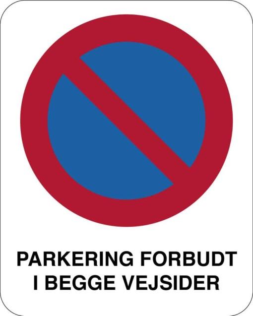 Parkering i begge sider af vejen forbudt. Skilt