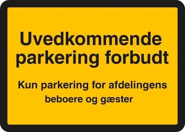 Uvedkommende parkering forbudt. Kun parkering for afdelingens beboer og gæster. Skilt