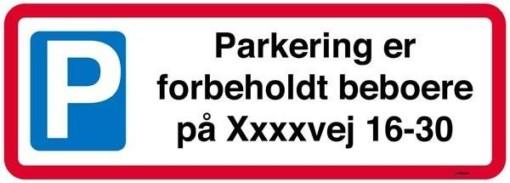 Parkering er forbeholdt beboere på dit vejnavn. Skilt