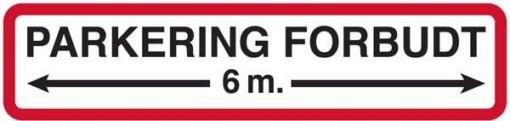 Parkering forbudt 6 m i hver retning. Skilt