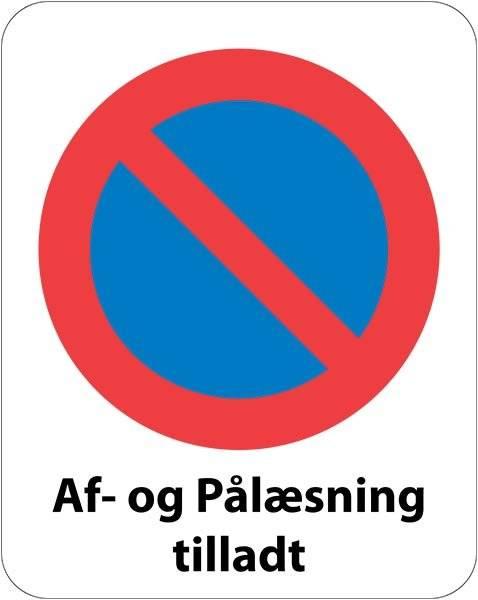 Parkering forbudt Af- og Pålæsning tilladt. Parkeringsforbudt skilt