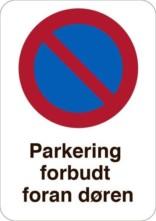 Parkering forbudt foran døren. Overvågningsskilt