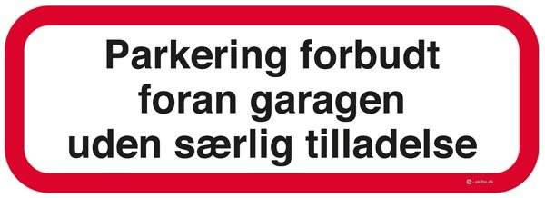 Parkering forbudt foran garagen uden særlig tilladelse. Skilt