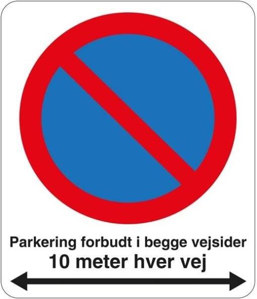 Parkering forbudt i begge vejsider 10 meter hver vej. Skilt