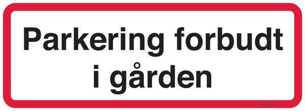 Parkering forbudt i gården. P skilt