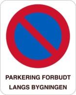 PARKERING FORBUDT LANGS BYGNINGEN. Parkeringsforbudt skilt