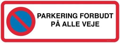 PARKERING FORBUDT PÅ ALLE VEJE. Parkeringsskilt