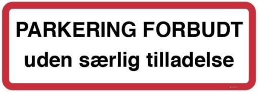 Parkering forbudt uden særlig tilladelse. Skilt