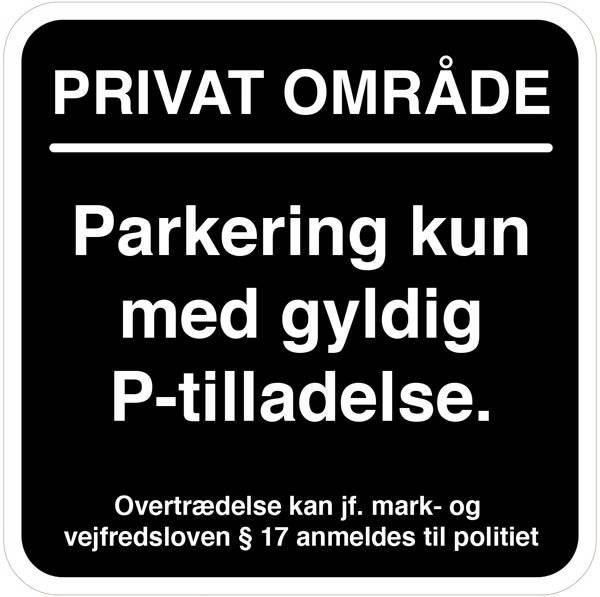 Parkering kun med gyldig P tilladelse. Parkeringsskilt
