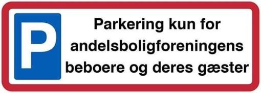 Parkering kun for andelsboligforeningens beboere og deres gæster. P skilt