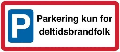 Parkering kun for deltidsbrandfolk. Parkeringsskilt