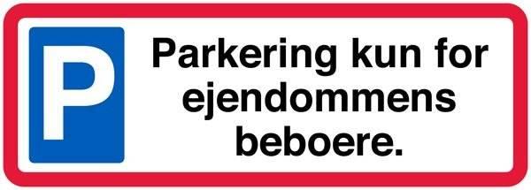 Parkering kun for ejendommens beboere. P skilt