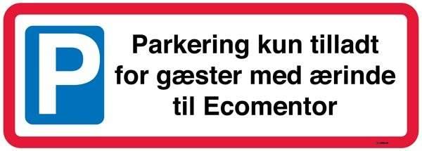 Parkering kun tilladt for gæster med ærinde til xx. P skilt