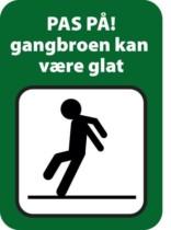 Advarselsskilt - Pas på! gangbroen kan være glat