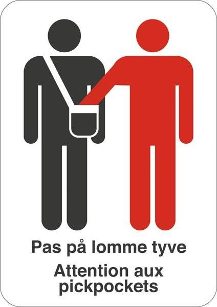 Pas på lommetyve Attention aux pickpockets. Advarselsskilt