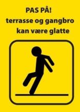 Advarselsskilt - Pas på terrasse og gangbro kan være glatte (gul)