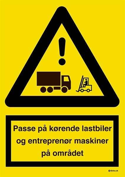 Passe på kørende lastbiler og entreprenør maskiner på området. Advarselsskilt