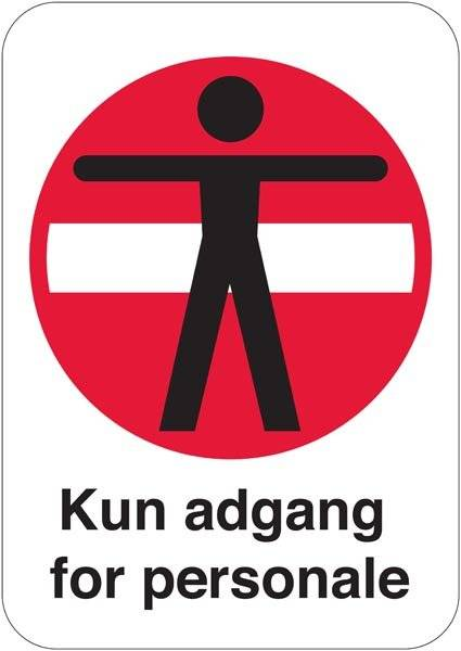 Person adgang forbudt Kun adgang for personale skilt