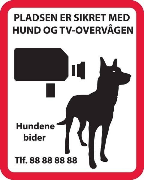 Pladsen er sikret med hund og TV overvågen Hundene bider. skilt