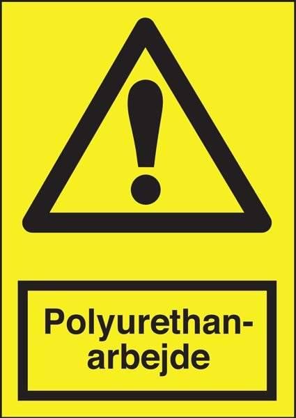 Advarselsskilt - Polyurethanarbejde