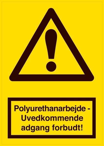 Polyurethanarbejde - Uvedkommende adgang forbudt! Advarselsskilt