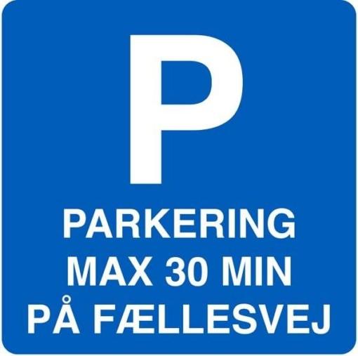 P Parkering max 30 min. på fællesvej skilt