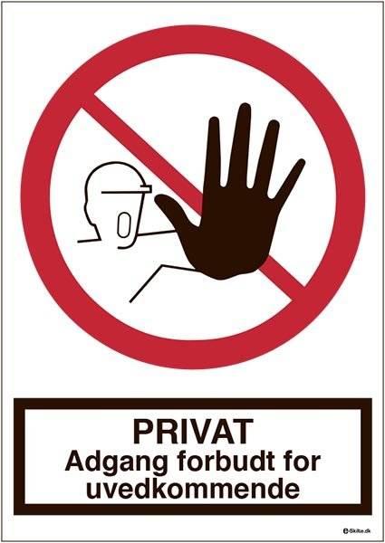 PRIVAT - Adgang forbudt for uvedkommende. Forbudsskilt