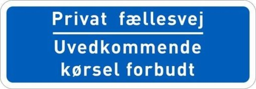 Privat fællesvej Uvedkommende kørsel forbudt. Trafikskilt