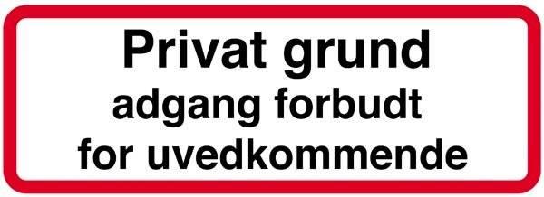 Privat grund adgang forbudt for uvedkommende. Skilt