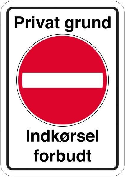 Privat grund Indkørsel forbudt. Forbudsskilt
