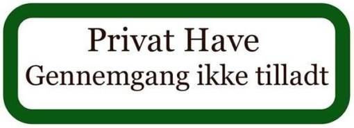 Privat Have Gennemgang ikke tilladt. Forbudsskilt