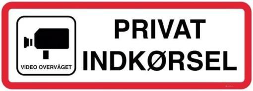 PRIVAT INDKØRSEL VIDEO OVERVÅGET. Privat område skilt