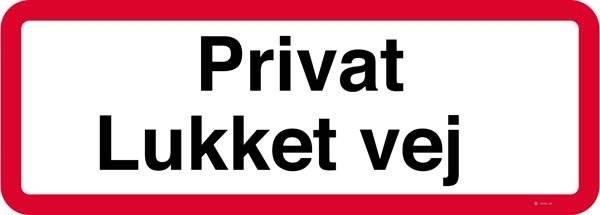 Privat Lukket vej Skilt
