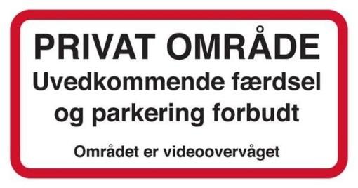 PRIVAT OMRÅDE Uvedkommende færdsel og parkering forbudt. Skilt