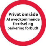 Privat område al uvedkommende færdsel og parkering forbudt.Skilt