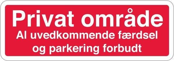 Privat område al uvedkommen færdsel og parkering forbudt rød hvid Skilt