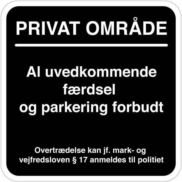 Privat område Al uvedkommende færdsel  og parkering forbudt. Parkeringsskilt