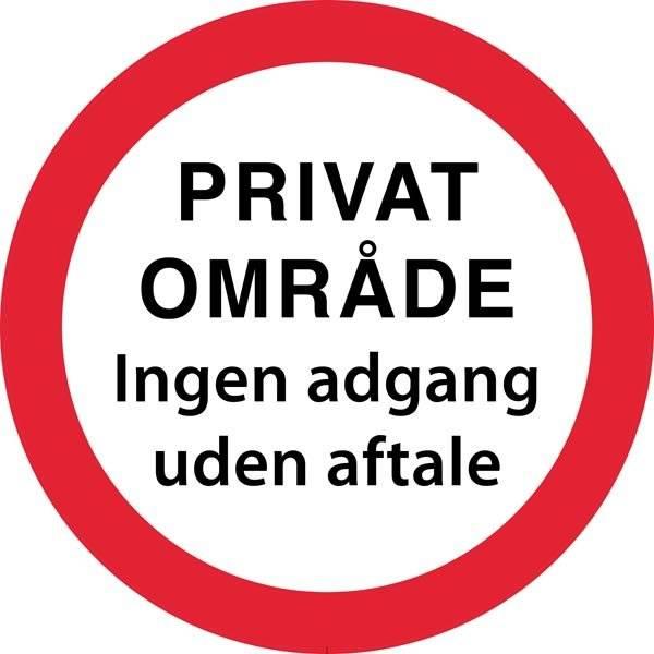Privat område Ingen adgang uden aftale. Forbudsskilt