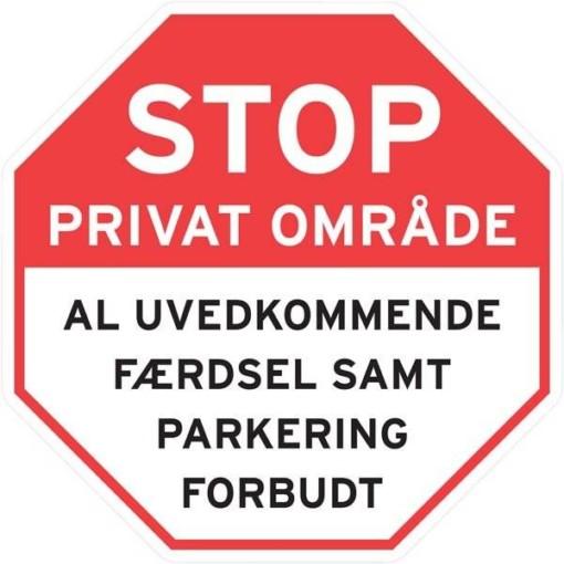 Stop Privat område al uvedkommende færdsel samt parkering forbudt skilt